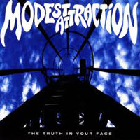 MODEST ATTRACTION - The Truth In Your Face
