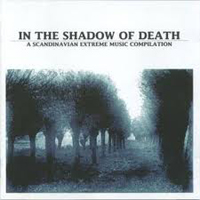 IN THE SHADOW OF DEATH - A Scandinavian Extreme Music Compilation