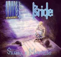 BRIDE - Silence Is Madness