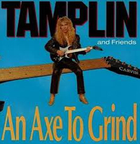 TAMPLIN AND FRIENDS - An Axe To Grind