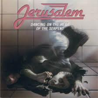 JERUSALEM - Dancing On The Head of The Serpent