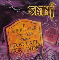 SAINT - Too Late For Living for fans of Judas Priest