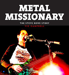 Metal Missionary Steve Rowe Biography Mortification